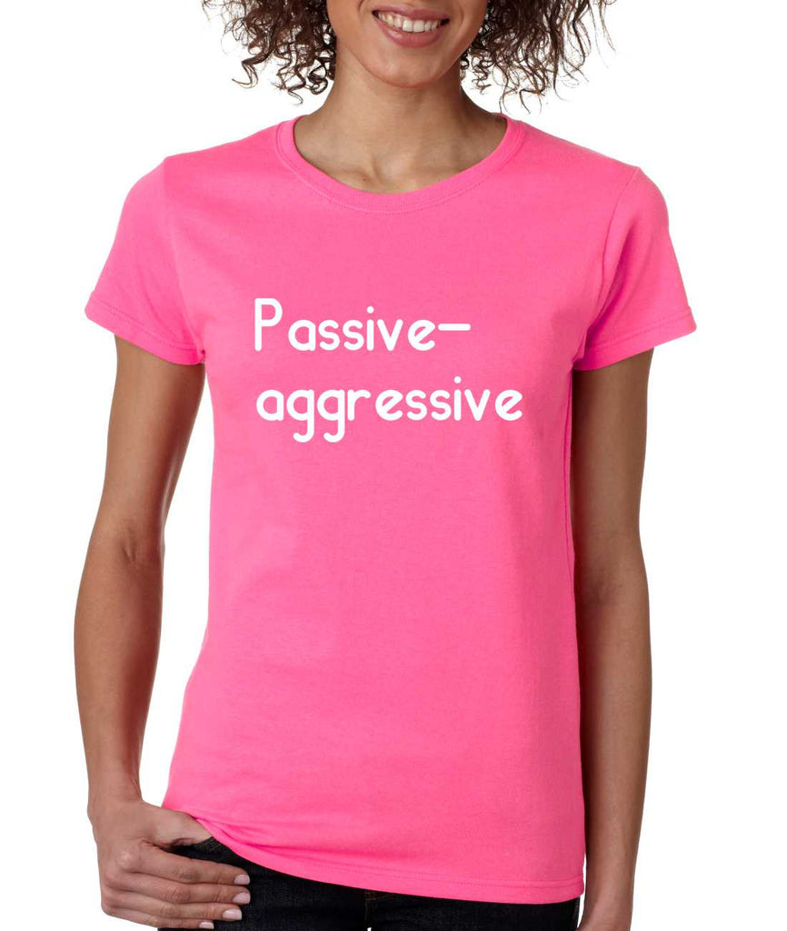 Women's T Shirt Passive Agressive Lazy Tired Fun Shirt - ALLNTRENDSHOP - 1
