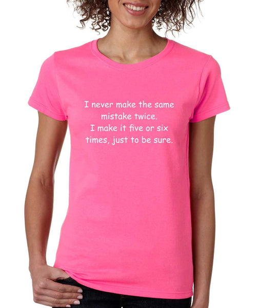 Women's T Shirt Never Make The Same Mistake Twice Fun Tee - ALLNTRENDSHOP - 6