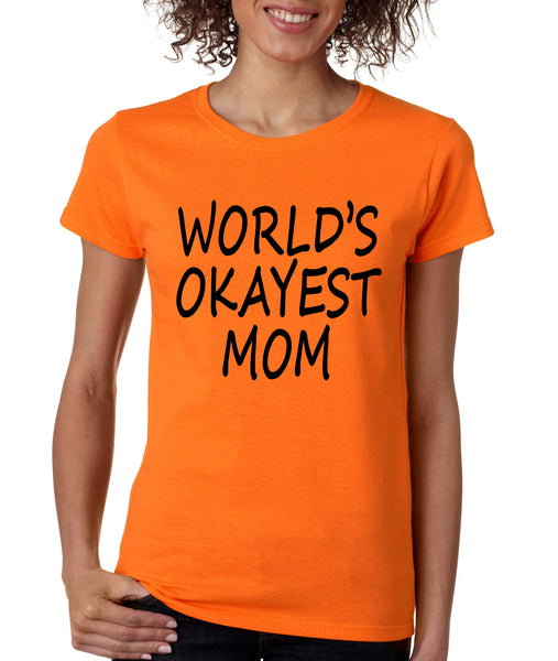 World's OKayest mom mothers day Women's t-shirt - ALLNTRENDSHOP - 3