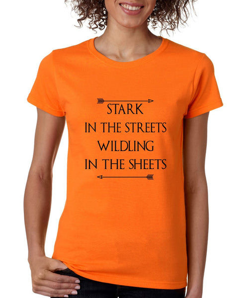 Stark in the streets wildling in the sheets womens t-shirt - ALLNTRENDSHOP - 1
