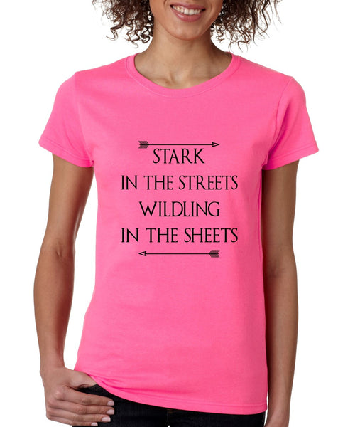 Stark in the streets wildling in the sheets womens t-shirt - ALLNTRENDSHOP - 6