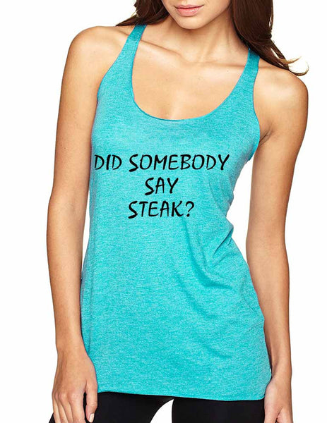 Women's Tank Top Did Somebody Say Steak Love Food Top - ALLNTRENDSHOP - 3
