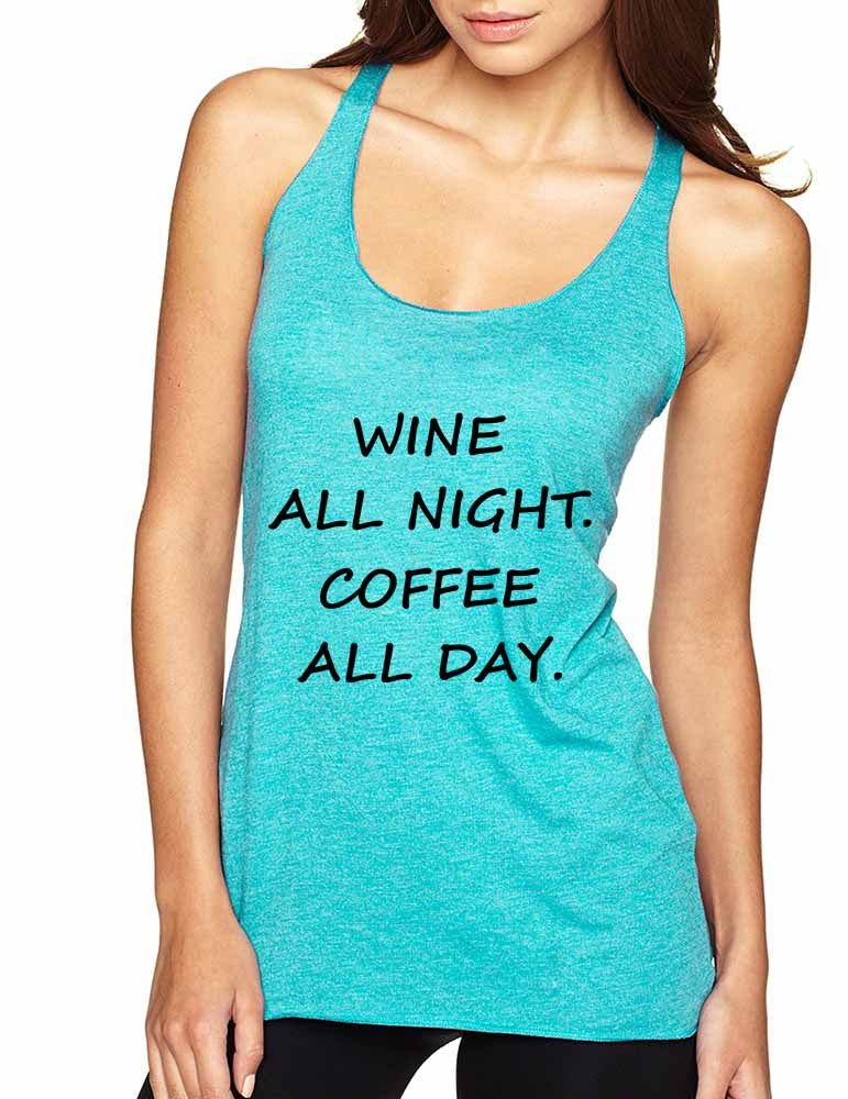 Women's Tank Top Wine All Night Coffee All Day Drunk Cool Tee - ALLNTRENDSHOP - 1