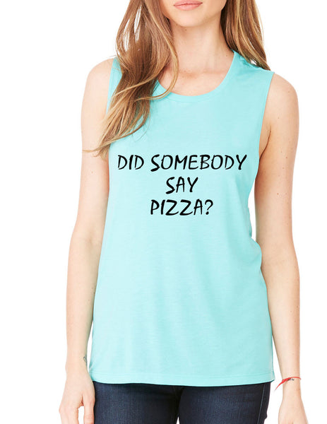 Women's Flowy Muscle Top Did Somebody Say Pizza Top - ALLNTRENDSHOP - 3