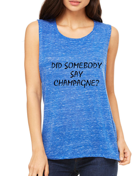 Women's Flowy Muscle Top Did Somebody Say Champagne - ALLNTRENDSHOP - 5