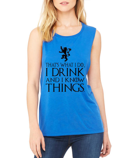 That What I Do I Drink And I Know Things women Flowy Scoop Muscle Tank - ALLNTRENDSHOP - 5