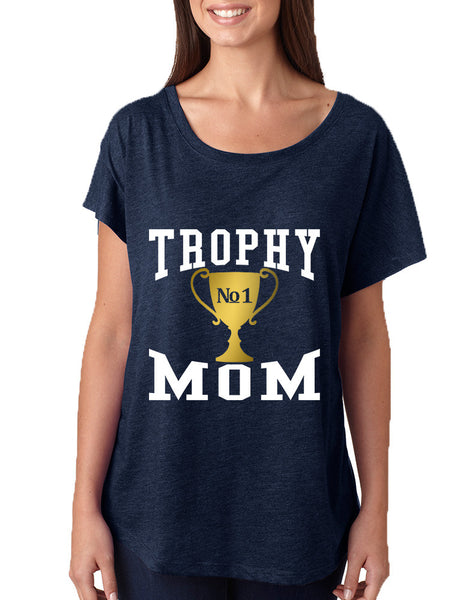Women's Dolman Shirt Trophy Mom Gift Love Mother's Day Top - ALLNTRENDSHOP - 3