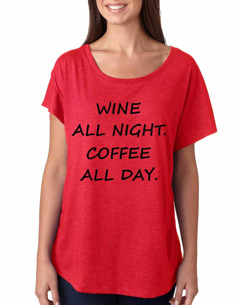 Women's Dolman Shirt Wine All Night Coffee All Day Funny Tee - ALLNTRENDSHOP - 1