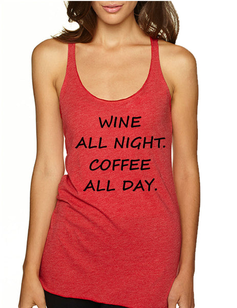 Women's Tank Top Wine All Night Coffee All Day Drunk Cool Tee - ALLNTRENDSHOP - 6
