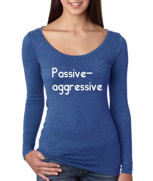 Women's Shirt Passive Agressive Lazy Tired Funny Shirt - ALLNTRENDSHOP - 6