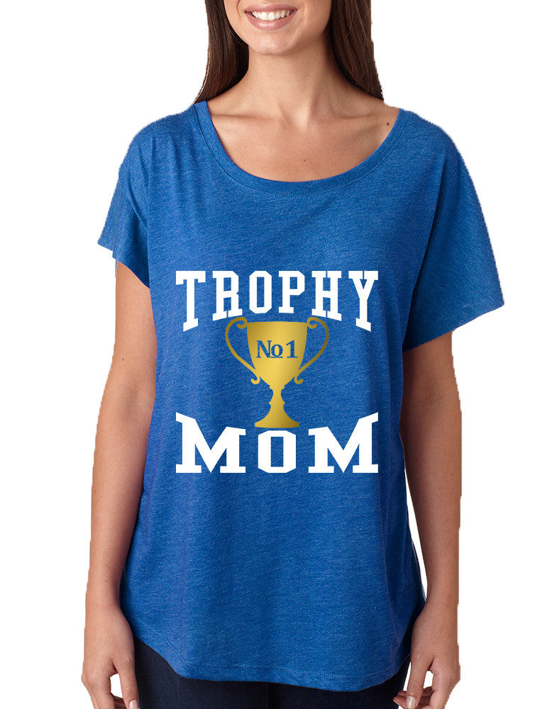 Women's Dolman Shirt Trophy Mom Gift Love Mother's Day Top - ALLNTRENDSHOP - 1