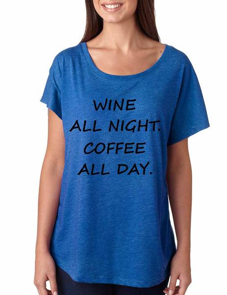 Women's Dolman Shirt Wine All Night Coffee All Day Funny Tee - ALLNTRENDSHOP - 4