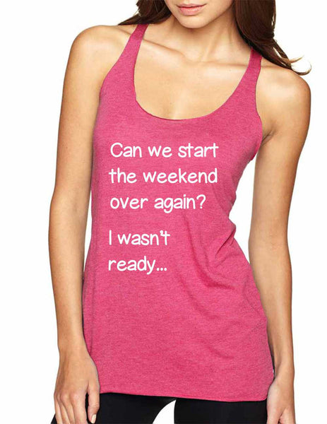 Women's Tank Top Can We Start Weekend Over Again Humor Top - ALLNTRENDSHOP - 5