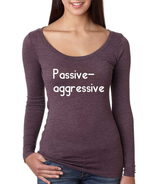 Women's Shirt Passive Agressive Lazy Tired Funny Shirt - ALLNTRENDSHOP - 4