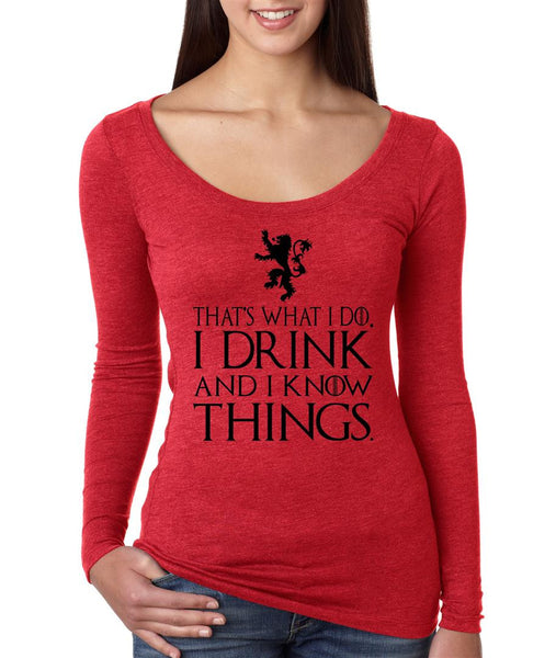 That What I Do I Drink And I Know Things Women Long Sleeve Shirt - ALLNTRENDSHOP - 1