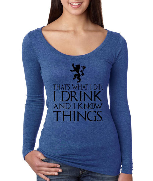 That What I Do I Drink And I Know Things Women Long Sleeve Shirt - ALLNTRENDSHOP - 4
