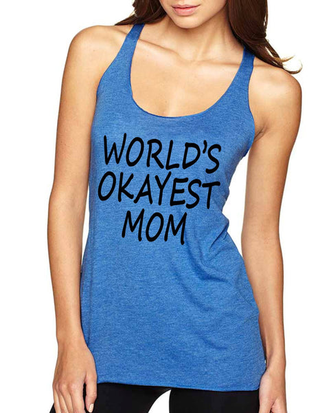 World's OKayest mom mothers day Women Triblend Tanktop - ALLNTRENDSHOP - 8