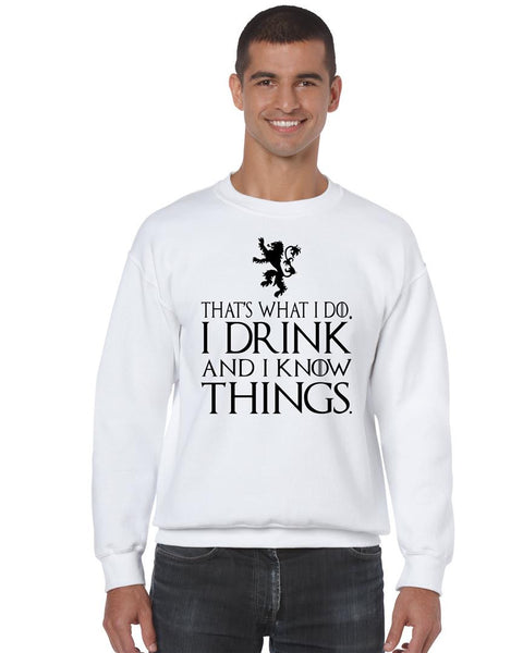 That What I Do I Drink And I Know Things mens Sweatshirt - ALLNTRENDSHOP - 1