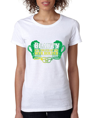 Beauty is in the eye of the Beer holder women T-shirt - ALLNTRENDSHOP