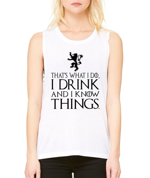 That What I Do I Drink And I Know Things women Flowy Scoop Muscle Tank - ALLNTRENDSHOP - 3