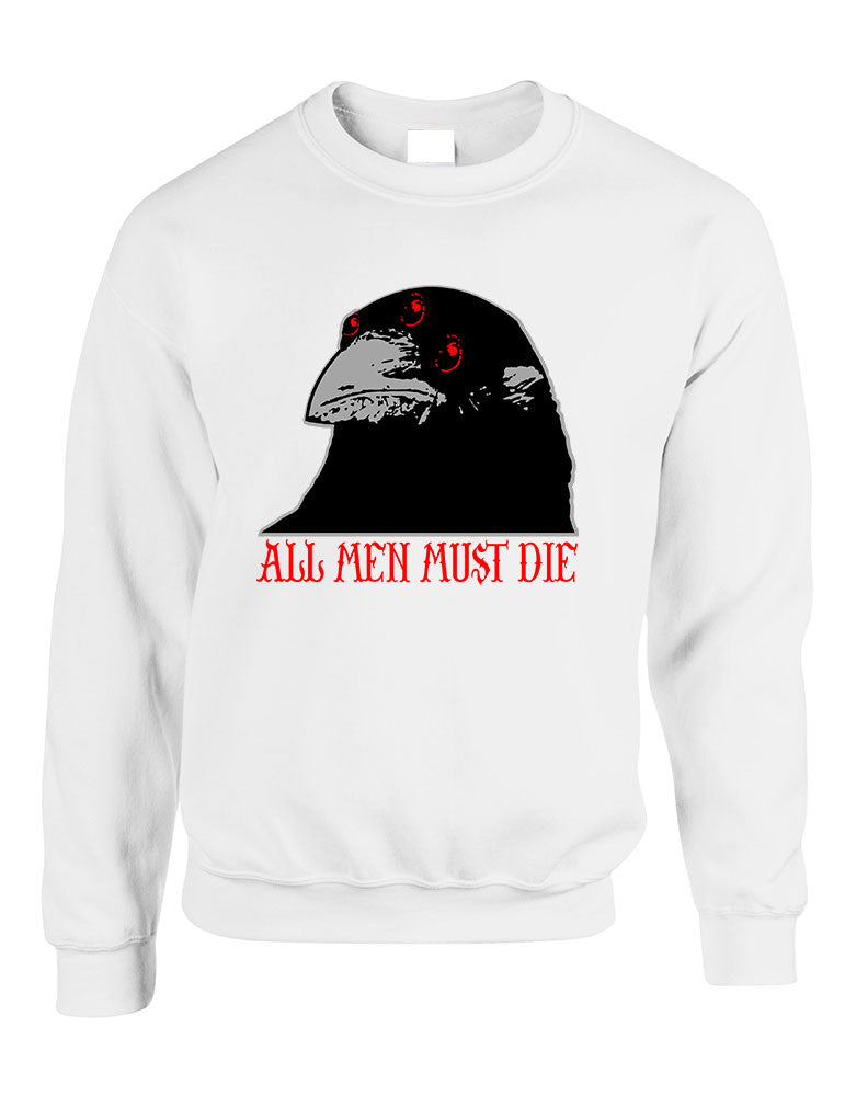Three-eyed Crow All men must die women sweatshirt - ALLNTRENDSHOP - 1