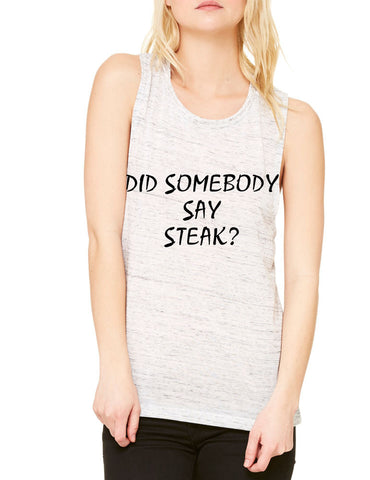 Women's Flowy Muscle Top Did Somebody Say Steak Top - ALLNTRENDSHOP - 1