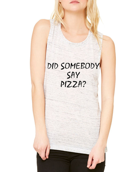Women's Flowy Muscle Top Did Somebody Say Pizza Top - ALLNTRENDSHOP - 5