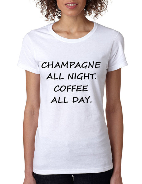 Women's T Shirt Champagne All Night Coffee All Day Cool Fun Tee - ALLNTRENDSHOP - 3