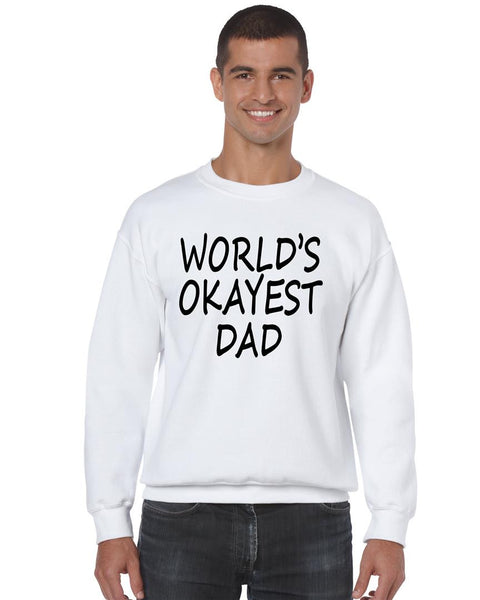 World's OKayest dad fathers day men sweatshirt - ALLNTRENDSHOP - 1