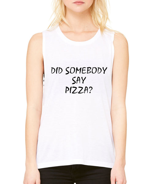 Women's Flowy Muscle Top Did Somebody Say Pizza Top - ALLNTRENDSHOP - 6