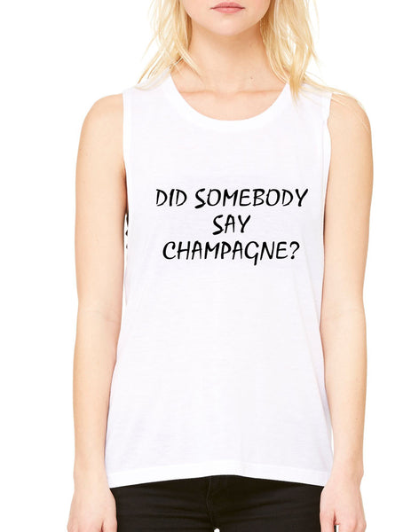 Women's Flowy Muscle Top Did Somebody Say Champagne - ALLNTRENDSHOP - 7