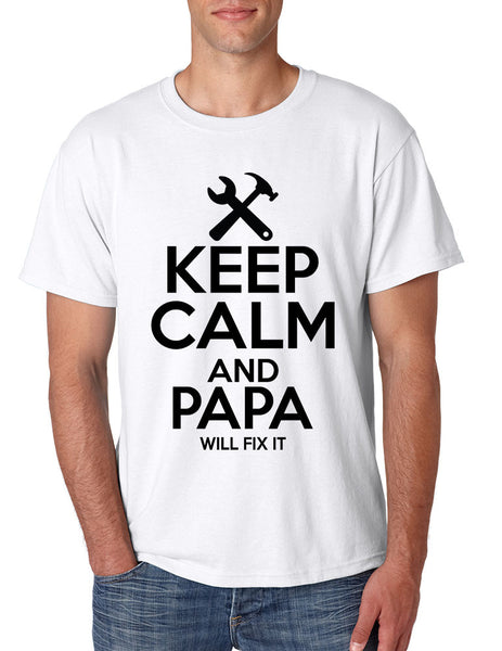 Men's T Shirt Keep Calm And Papa Will Fix It Grandpa Holiday Gift - ALLNTRENDSHOP - 1