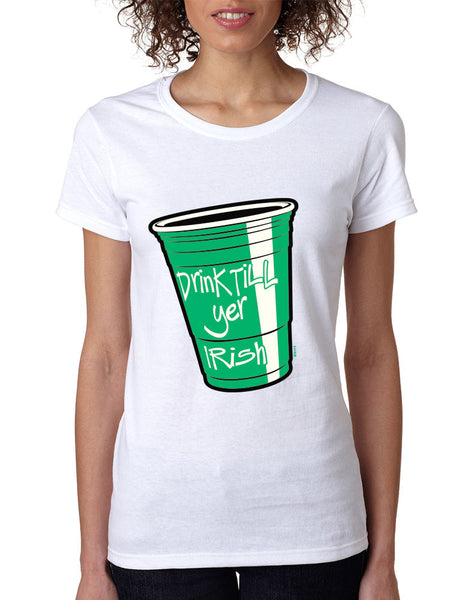 Drink Till Yer Irish women t-shirt St Patrik - ALLNTRENDSHOP