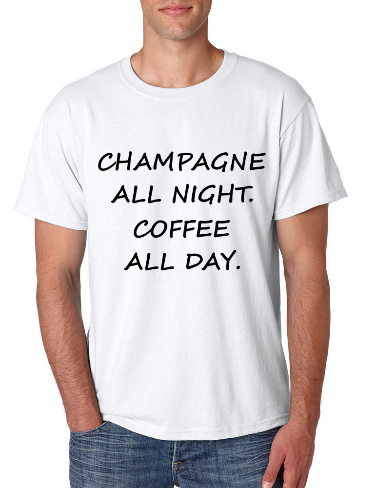 Men's T Shirt Champagne All Night Coffee All Day Cool Party Tee - ALLNTRENDSHOP - 1