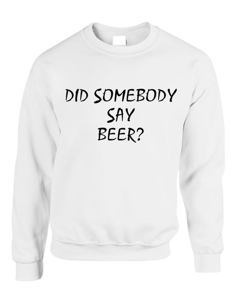 Adult Crewneck Did Somebody Say Beer Rave Party Top - ALLNTRENDSHOP - 5