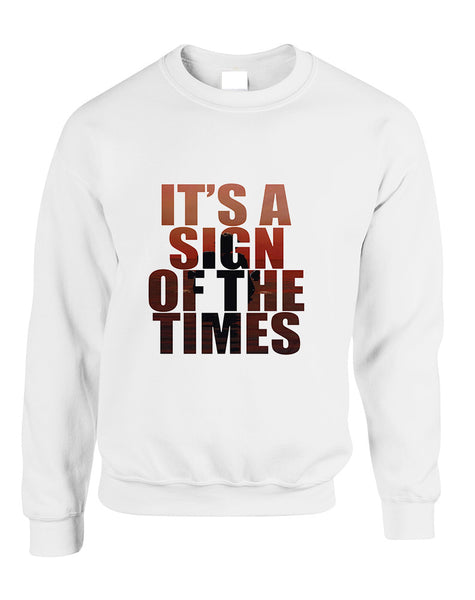 Adult Sweatshirt It's A Sign Of The Times Styles Cool Sweatshirt