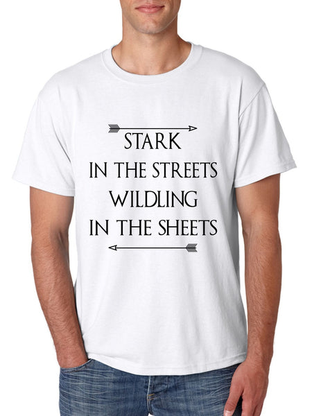 Stark in the streets wildling in the sheets mens t-shirt - ALLNTRENDSHOP - 6