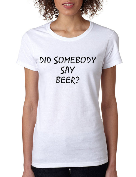 Women's T Shirt Did Somebody Say Beer Party Rave Tee - ALLNTRENDSHOP - 3