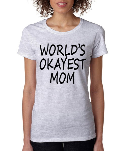 World's OKayest mom mothers day Women's t-shirt - ALLNTRENDSHOP - 6