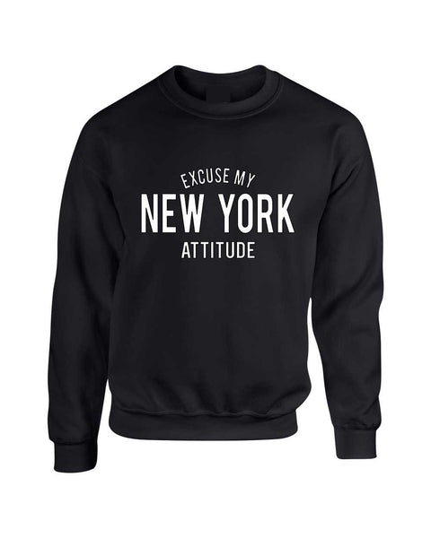 Adult Crewneck Excuse My New York Attitude Fun Cool Top - ALLNTRENDSHOP - 2