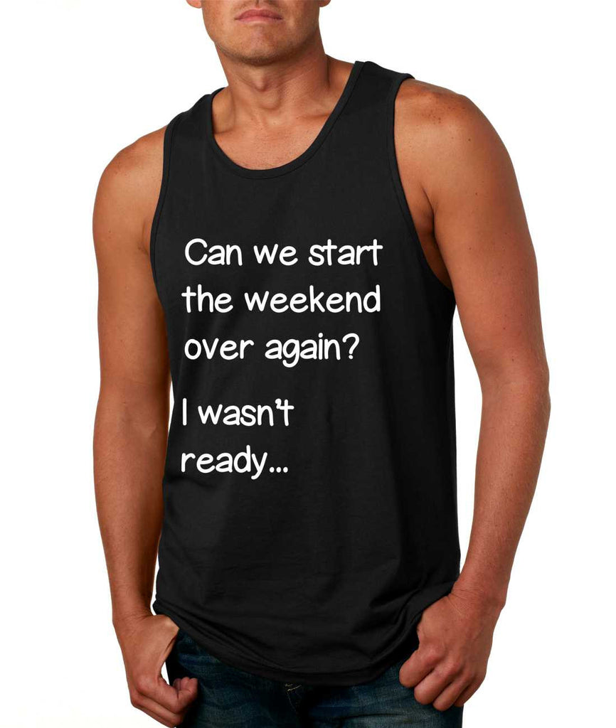 Men's Tank Top Can We Start Weekend Over Again Humor Top - ALLNTRENDSHOP - 1