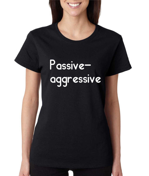 Women's T Shirt Passive Agressive Lazy Tired Fun Shirt - ALLNTRENDSHOP - 6