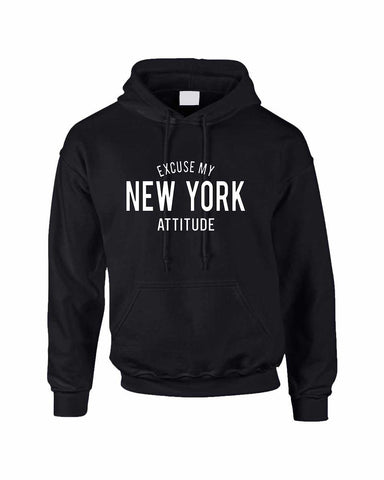 Adult Hoodie Excuse My New York Attitude Fun Cool Sweatshirt - ALLNTRENDSHOP - 1