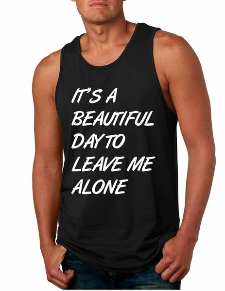 Men's Tank Top It's A Beautiful Day To Leave Me Alone Funny - ALLNTRENDSHOP - 6