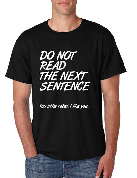 Men's T Shirt Do Not Read The Next Sentence Humor Tee - ALLNTRENDSHOP - 2