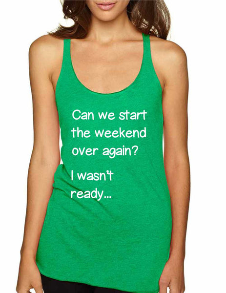 Women's Tank Top Can We Start Weekend Over Again Humor Top - ALLNTRENDSHOP - 2
