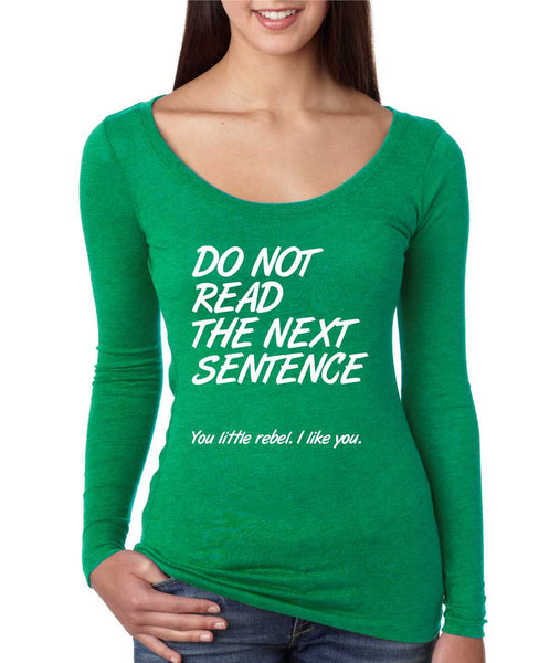 Women's Shirt Do Not Read The Next Sentence Funny Shirt - ALLNTRENDSHOP - 4