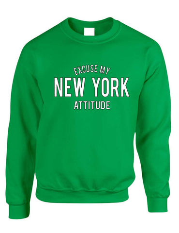 Adult Crewneck Excuse My New York Attitude Fun Cool Top - ALLNTRENDSHOP - 1