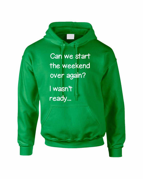 Adult Hoodie Can We Start Weekend Over Again Funny Humor Top - ALLNTRENDSHOP - 4