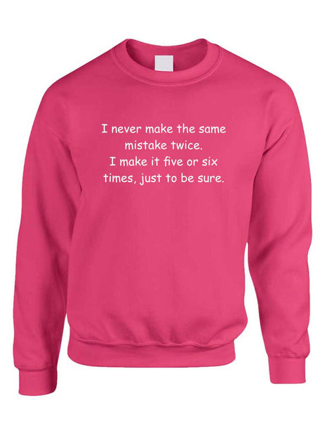 Adult Crewneck Never Make The Same Mistake Twice Funny Top - ALLNTRENDSHOP - 3